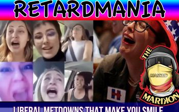 RetardMania – The Best of Liberal Meltdowns